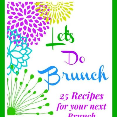 Let's Do Brunch – 25 Delicious Brunch Recipes