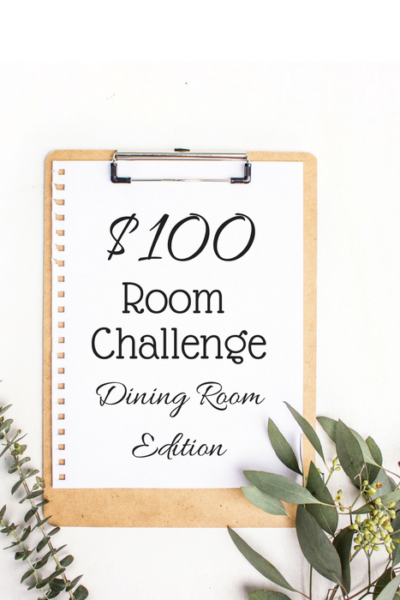 $100 Room Challenge The Dining Room