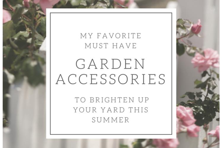 Must Have Garden Accessories