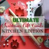 Christmas Gift Guide - Kitchen Edition
