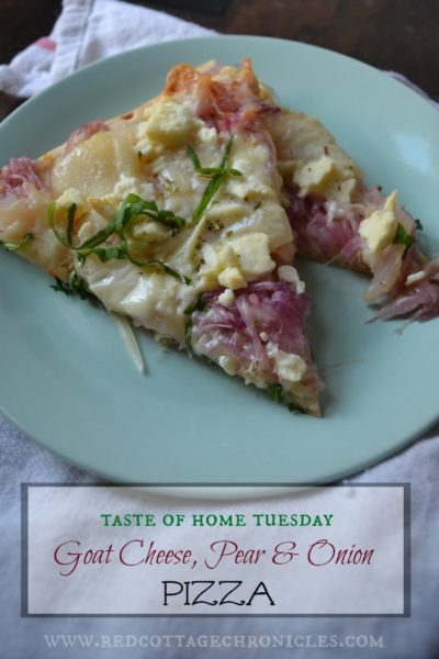 Taste of Home Tuesday – Goat Cheese, Pear & Onion Pizza
