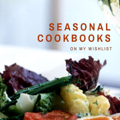 Cooking by the Seasons – Favorite Seasonal Cookbooks