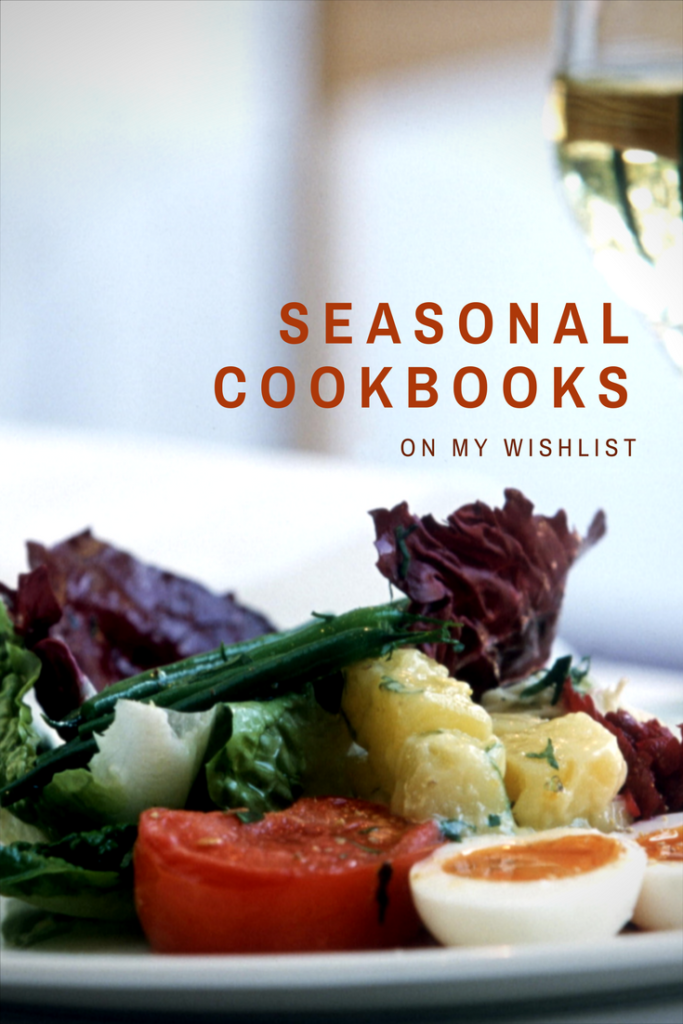 Seasonal Cookbooks on my Wishlist