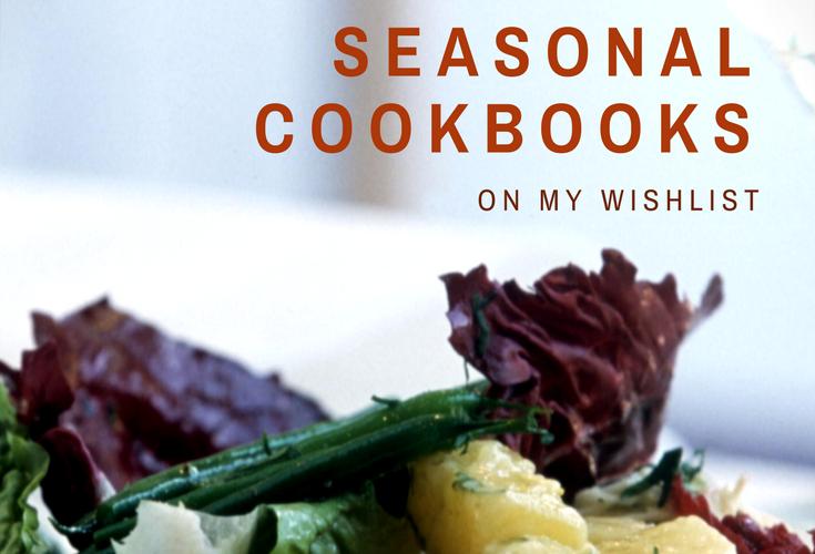 Cooking by the Seasons – Favorite Seasonal Cookbooks