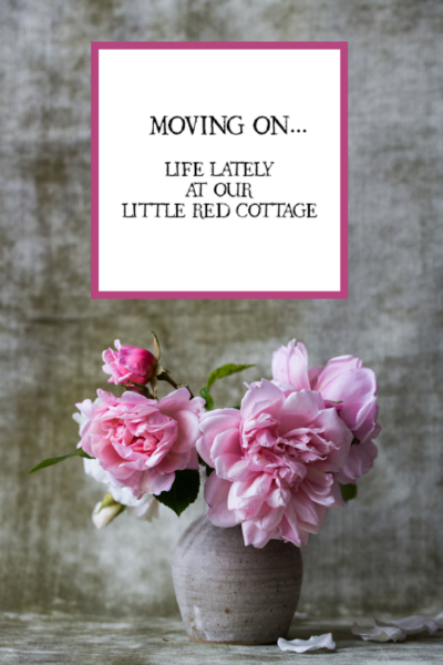 Moving On…A New Chapter at our Little Red Cottage