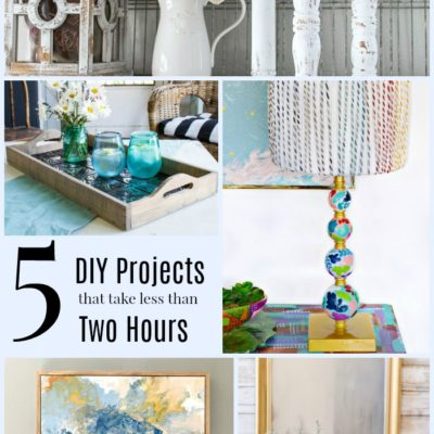 5 Two Hour DIY Projects