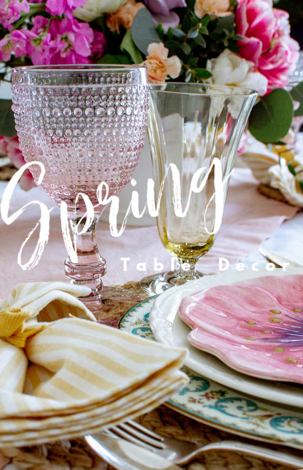 Spring table decor ideas and tips for styling a table for any occasion